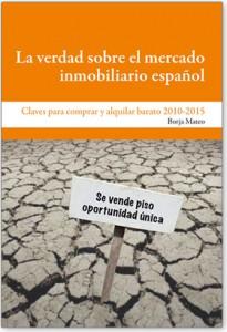 la verdad sobre el mercado inmobiliario español Borja Mateo